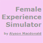 Female Experience Simulator
