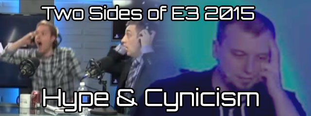 Two Sides of E3 2015: Hype and Cynicism